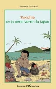 Laurence Lavrand - Fakidine et la perle verte du lagon.