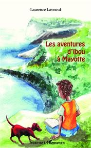 Laurence Lavrand - Les aventures d'Ibou à Mayotte.