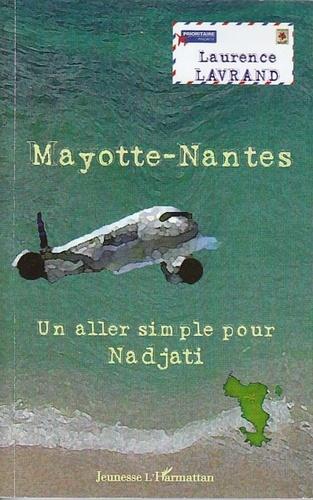 Laurence Lavrand - Mayotte-Nantes - Un aller simple pour Nadjati.