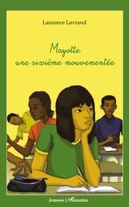 Laurence Lavrand - Mayotte, une sixième mouvementée.