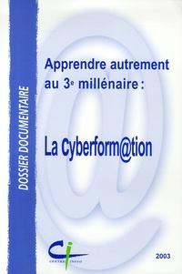 Laurence Le Bars et Stéphane Héroult - Apprendre autrement au 3e millénaire : la Cyberform@tion.