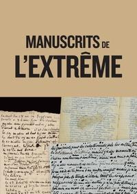 Laurence Le Bras - Les manuscrits de l'extrême.