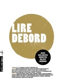 Laurence Le Bras et Emmanuel Guy - Lire Debord - Avec des notes inédites de Guy Debord.