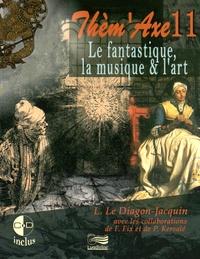 Laurence Le Diagon-Jacquin - Le fantastique, la musique & l'art. 2 CD audio