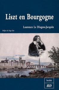 Laurence Le Diagon-Jacquin - Liszt en Bourgogne.