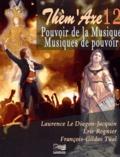 Laurence Le Diagon-Jacquin et Eric Regnier - Pouvoir de la musique, musiques de pouvoir. 2 CD audio