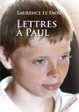 Laurence Le Faou - Lettres à Paul.