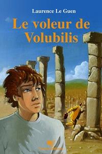 Laurence Le Guen - Le voleur de Volubilis.