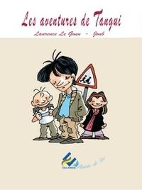 Laurence Le Guen et  Joub - Les aventures de Tangui.