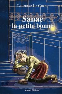 Laurence Le Guen - Sanae la petite bonne.