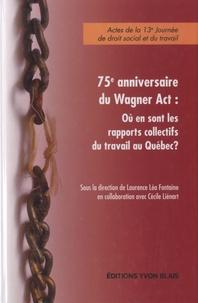 Deedr.fr 75e anniversaire du Wagner Act : où en sont les rapports collectifs du travail au Québec ? - Actes de la 13e Journée de droit social et du travail Image