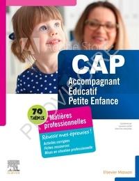 Laurence Lechat et Anne-Eva Lebourdais - CAP Accompagnant Educatif Petite Enfance - Matières professionnelles - Réussir mes épreuves.