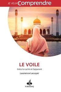 Laurence Lécuyer - Le voile - Entre le caché et l'apparent.