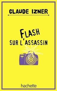 Laurence Lefèvre et Liliane Korb - Flash sur l'assassin.