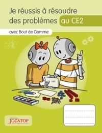 Laurence Lefèvre et Vincent Lefèvre - Je réussis à résoudre des problèmes au CE2 avec Bout de gomme - Cahier pour l'élève.