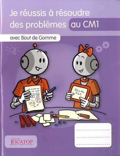 Laurence Lefèvre et Vincent Lefèvre - Je réussis à résoudre des problèmes au CM1 avec Bout de Gomme.