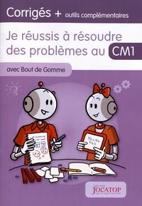 Laurence Lefèvre et Vincent Lefèvre - Je réussis à résoudre des problèmes au CM1 avec Bout de Gomme - Corrigés + outils complémentaires.