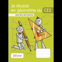 Laurence Lefèvre et Vincent Lefèvre - Je réussis en géométrie au CE2 avec Bout de Gomme.