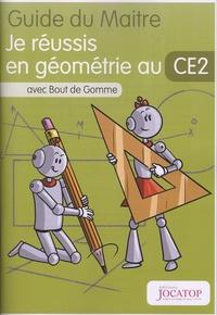 Laurence Lefèvre et Vincent Lefèvre - Je réussis en géométrie au CE2 avec Bout de Gomme - Guide du maitre.