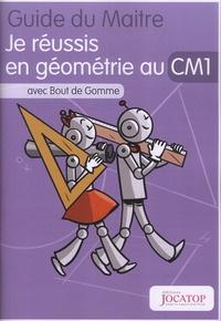 Laurence Lefèvre et Vincent Lefèvre - Je réussis en géométrie au CM1 avec Bout de Gomme - Guide du maitre.