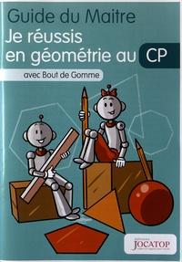 Laurence Lefèvre et Vincent Lefèvre - Je réussis en géométrie au CP avec Bout de Gomme - Guide du maitre.
