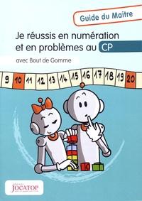 Laurence Lefèvre et Vincent Lefèvre - Je réussis en numération et en problèmes au CP avec Bout de Gomme - Guide du maitre.