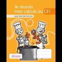 Laurence Lefèvre et Vincent Lefèvre - Je réussis mes calculs au CE1 avec Bout de Gomme.