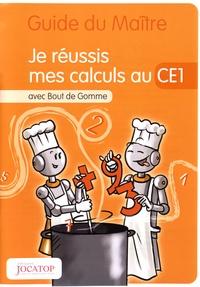 Laurence Lefèvre et Vincent Lefèvre - Je réussis mes calculs au CE1 avec Bout de Gomme - Guide du maître.
