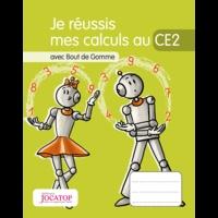 Laurence Lefèvre et Vincent Lefèvre - Je réussis mes calculs au CE2 avec Bout de Gomme.