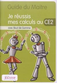Laurence Lefèvre et Vincent Lefèvre - Je réussis mes calculs au CE2 avec Bout de Gomme - Guide du maitre.