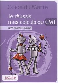 Laurence Lefèvre et Vincent Lefèvre - Je réussis mes calculs au CM1 avec Bout de Gomme - Guide du maitre.