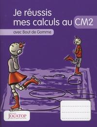 Laurence Lefèvre et Vincent Lefèvre - Je réussis mes calculs au CM2 avec Bout de Gomme.