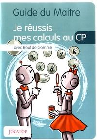 Laurence Lefèvre et Vincent Lefèvre - Je réussis mes calculs au CP avec Bout de Gomme - Guide du maitre.