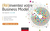 Laurence Lehmann-Ortega et Hélène Musikas - (Ré)inventez votre Business Model - 2e éd. - Avec l'approche Odyssée 3.14.