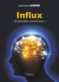 Laurence Lemire - Influx - Ensemble contre eux.