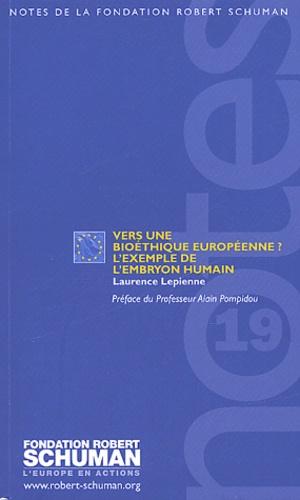 Laurence Lepienne - Vers une bioéthique européenne ? - L'exemple de l'embryon humain.