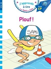 Laurence Lesbre - J'apprends à lire avec Sami et Julie  : Plouf ! - Fin de CP, niveau 3.