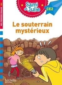Laurence Lesbre et Thérèse Bonté - Sami et Julie  : Le souterrain mystérieux - Niveau CE2.