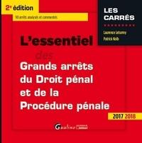 Laurence Leturmy et Patrick Kolb - L'essentiel des grands arrêts de droit pénal et de procédure pénale.