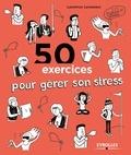 Laurence Levasseur - 50 exercices pour gérer son stress.
