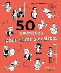 50 exercices pour gérer son stress.pdf