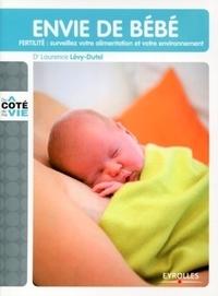 Laurence Lévy-Dutel - Envie de bébé - Fertilité : surveillez votre alimentation et votre environnement.