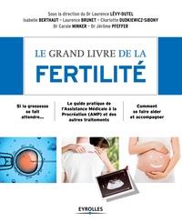 Laurence Lévy-Dutel - Le grand livre de la fertilité.