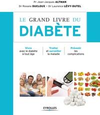 Laurence Lévy-Dutel et Jean-Jacques Altman - Le grand livre du diabète.