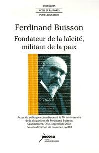 Laurence Loeffel - Ferdinand Buisson - Fondateur de la laïcité, militant de la paix.