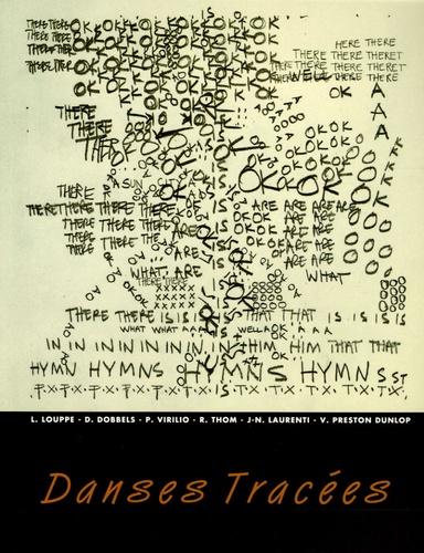 Laurence Louppe et Daniel Dobbels - Danses Tracées - Dessins et Notation des Chorégraphes.
