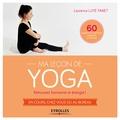 Laurence Luyé-Tanet - Ma leçon de yoga - Retrouvez harmonie et énergie ! en cours, chez vous ou au bureau.
