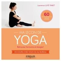 Ma leçon de yoga - Retrouvez harmonie et énergie! en cours, chez vous ou au bureau.pdf
