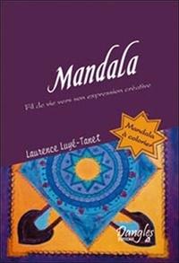 Laurence Luyé-Tanet - Mandala - Fil de vie vers son expression créatrice.
