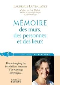 Laurence Luyé-Tanet - Mémoire des murs des personnes et des lieux.